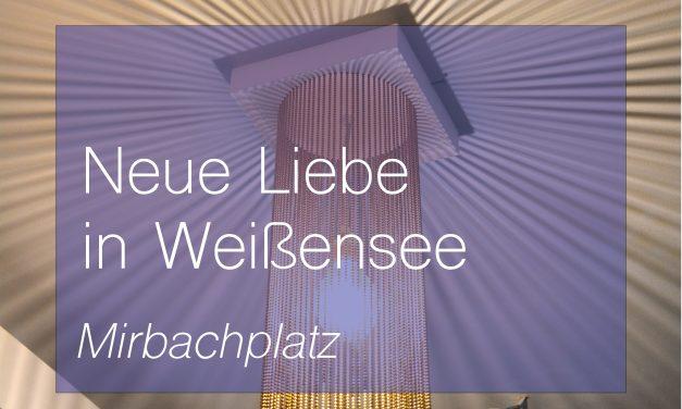 Neue Liebe am Mirbachplatz